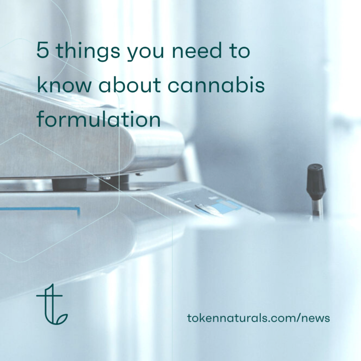 5 things you need to know about cannabis formulation